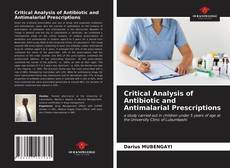 Bookcover of Critical Analysis of Antibiotic and Antimalarial Prescriptions