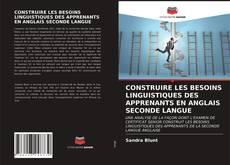 Copertina di CONSTRUIRE LES BESOINS LINGUISTIQUES DES APPRENANTS EN ANGLAIS SECONDE LANGUE