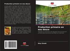 Portada del libro de Production primaire en eau douce
