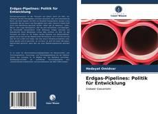 Borítókép a  Erdgas-Pipelines: Politik für Entwicklung - hoz