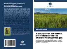 Bookcover of Reaktion von tef-sorten auf unterschiedliche stickstoffdüngermengen