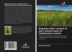 Bookcover of Risposta delle varietà di tef a diversi tassi di fertilizzanti azotati