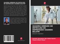 Borítókép a  QUADRO HÍBRIDO DE DETECÇÃO DE DEPRESSÃO USANDO BILSTM - hoz