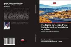 Обложка Médecine mitochondriale - Maladies mitochondriales acquises
