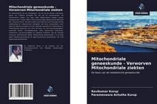Mitochondriale geneeskunde - Verworven Mitochondriale ziekten kitap kapağı