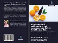 Bookcover of Biotechnologisch schimmelwerend vermogen van Citrus limettioides Tan.