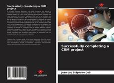 Capa do livro de Successfully completing a CRM project