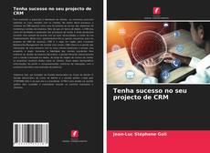 Tenha sucesso no seu projecto de CRM的封面