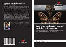 Bookcover of Learning and assessment: an inherent process