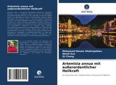 Artemisia annua mit außerordentlicher Heilkraft kitap kapağı