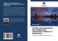 Bookcover of Profile und Dynamiken des städtischen informellen Sektors in Indonesien