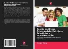 Bookcover of Gestão de Riscos Empresariais: Estrutura, Benefícios e Implementação