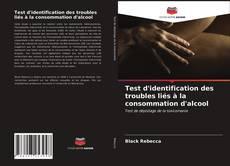 Capa do livro de Test d'identification des troubles liés à la consommation d'alcool