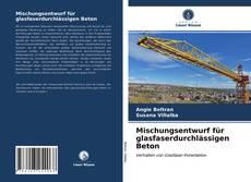 Mischungsentwurf für glasfaserdurchlässigen Beton kitap kapağı