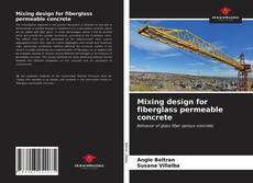 Bookcover of Mixing design for fiberglass permeable concrete