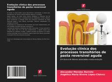 Couverture de Evolução clínica dos processos transitórios de pasta reversível aguda