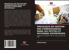Обложка PROCESSUS DE GESTION DES CONNAISSANCES DANS LES PETITES ET MOYENNES ENTREPRISES
