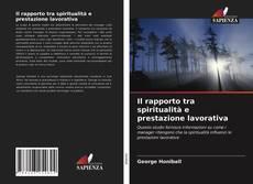 Copertina di Il rapporto tra spiritualità e prestazione lavorativa