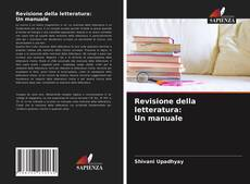 Bookcover of Revisione della letteratura: Un manuale