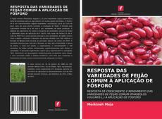 Couverture de RESPOSTA DAS VARIEDADES DE FEIJÃO COMUM À APLICAÇÃO DE FÓSFORO