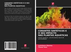 Copertina di CORANTES SINTÉTICOS E O SEU IMPACTO NAS PLANTAS AQUÁTICAS
