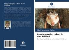 Bookcover of Biospelelogie, Leben in den Höhlen
