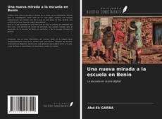 Capa do livro de Una nueva mirada a la escuela en Benin