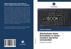 Buchcover von Wortschatz beim Schreiben in einer zweiten Sprache verwenden