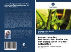 Copertina di Auswertung des biochemischen Profils und der biologischen In-Vitro-Aktivitäten