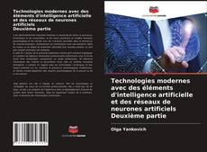 Couverture de Technologies modernes avec des éléments d'intelligence artificielle et des réseaux de neurones artificiels Deuxième partie