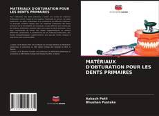 Bookcover of MATÉRIAUX D'OBTURATION POUR LES DENTS PRIMAIRES