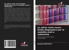 Bookcover of La saliva come nuovo fluido diagnostico per le malattie orali e sistemiche