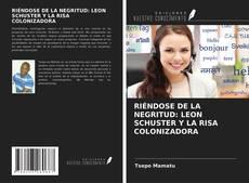 Обложка RIÉNDOSE DE LA NEGRITUD: LEON SCHUSTER Y LA RISA COLONIZADORA