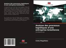 Обложка Analyse des processus logistiques d'une entreprise brésilienne