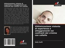 Couverture de Vittimizzazione violenta di esperienze e atteggiamenti nei confronti del crimine con coltello