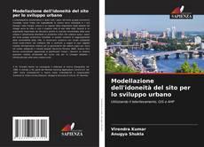 Couverture de Modellazione dell'idoneità del sito per lo sviluppo urbano