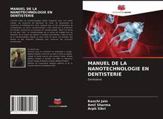 Couverture de MANUEL DE LA NANOTECHNOLOGIE EN DENTISTERIE