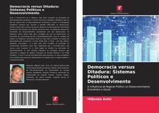 Borítókép a  Democracia versus Ditadura: Sistemas Políticos e Desenvolvimento - hoz