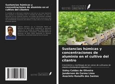 Portada del libro de Sustancias húmicas y concentraciones de aluminio en el cultivo del cilantro