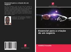 Bookcover of Essencial para a criação de um negócio