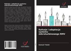 Обложка Dyfuzja i adaptacja systemu mikroturbinowego RMV
