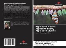 Borítókép a  Population Metrics Applied to Enemy Population Studies - hoz