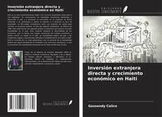 Bookcover of Inversión extranjera directa y crecimiento económico en Haití