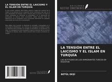 Bookcover of LA TENSIÓN ENTRE EL LAICISMO Y EL ISLAM EN TURQUÍA