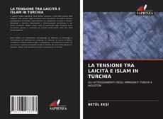 Bookcover of LA TENSIONE TRA LAICITÀ E ISLAM IN TURCHIA