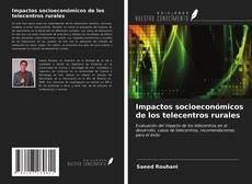 Copertina di Impactos socioeconómicos de los telecentros rurales
