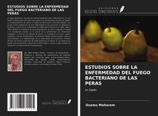 Portada del libro de ESTUDIOS SOBRE LA ENFERMEDAD DEL FUEGO BACTERIANO DE LAS PERAS