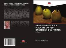 Обложка DES ÉTUDES SUR LA MALADIE DU FEU BACTÉRIEN DES POIRES
