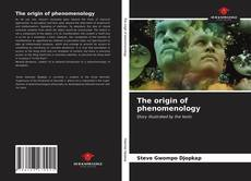 Bookcover of The origin of phenomenology
