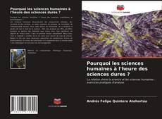 Pourquoi les sciences humaines à l'heure des sciences dures ? kitap kapağı